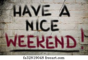 Free Art Print Of Have A Nice Weekend Concept Freeart Fa32819022