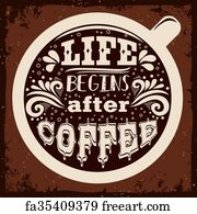 Art Print   Life Begins After Coffee. Hand Drawn Inspiration Vintage Poster